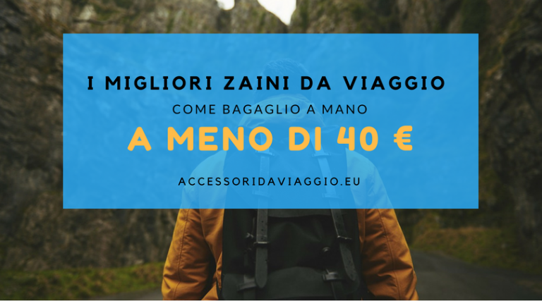 ZAINI DA VIAGGIO A MENO 40 €